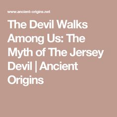 The Devil Walks Among Us: The Myth of The Jersey Devil | Ancient Origins
