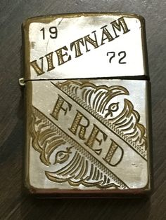Uncle Fred's engraved Zippo lighter from Vietnam, 1972, USMC. RIP.