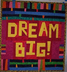 Dream Big! made by Nancy with UnRuly Letters