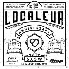 The 1st Localeur Anniversary at SXSW | Friday, March 7, 2014 from 10pm-12am at Whisler's, 1814 E. 6th St., Austin, TX 78702 - AND - Monday, March 10, 2014 from 10pm-2am at Holy Mountain, 617 E. 7th St., Austin, TX 78701 | Parties to celebrate Localeur app - featuring a community of locals recommending the best places to eat, drink, and play | RSVP: http://www.localeur.com/rsvp