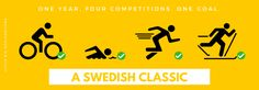En Svensk Klassiker (Swedish Classic): 4 long distance competitions in biking, swimming, running and Nordic skiing to complete in 12 months.