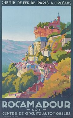 By PIERRE COMMARMOND (1897-1983) | ROCAMADOUR. 1929 Nestled in a gorge above a tributary of the Dordogne River in South West France, Rocamadour is a medieval town built into the side of a cliff. Its ancient chapels, basilica and shrines have made it an important pilgrimage destination