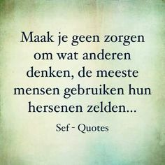 sef Sef Quotes, Learn Dutch, Qoutes, Funny Quotes, One Liner, Reality Quotes, Reiki, Karma, Wise Words