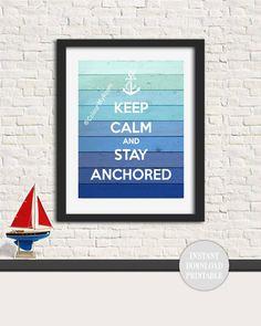 KEEP CALM STAY Anchored 8x10 Printable Wall Art by ColourMyRoom