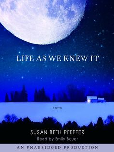 """Dystopian Novels Ring True and Traumatic! """"Life As We Knew It ..."""
