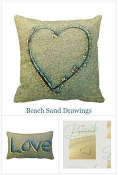 Beach Sand Drawings on Pillows, Fabric and more: http://www.completely-coastal.com/p/beach-bliss-designs-photo-pillows.html Heart sand drawing pillow, love written in sand and other celebratory designs!