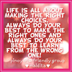 Right choices Make The Right Choice, Do Your Best, Choices, Me Quotes, Calm, Learning, How To Make, Life, Ego Quotes