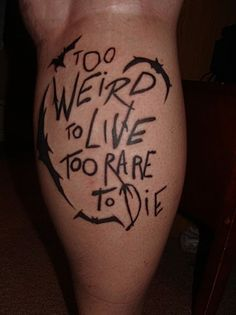 This is too awesome!     Hunter S. Thompson quote tattoo from Fear & Loathing in Las Vegas