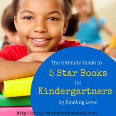 Great list of 5 Star Books for #Kindergartners by Reading Level including how to find out what level your child is currently reading at!  #studentreaders