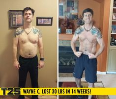 "Wayne C. lost 30 lbs in 14 weeks with Focus T25! (Alpha, Beta AND Gamma!)    ""T25 has gotten me where I want to be! Even with a long day at work and a busy schedule with five kids, I was able to find 25 minutes!"""