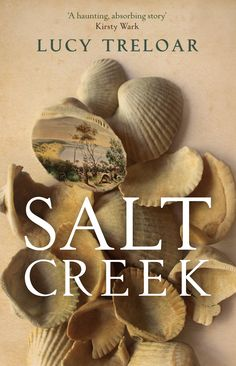 Lucy Treloar and the Inspiration Behind 'Salt Creek' - Belgravia Books Collective Kirsty Wark, Beloved Toni Morrison, Patrick O'brian, Haunting Stories, Bernard Cornwell, Troubled Relationship, The Far Side, Latest Books, Historical Fiction