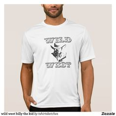 #wild #west #billy the kid #T-Shirt wild,west,billy,kid,#western,#cowboy,#pistolero,#serif,#gangster