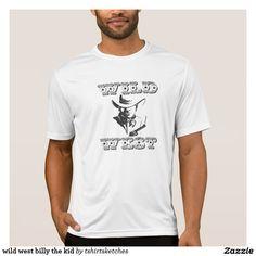 #wild #west #billy the kid #T-Shirt wild,west,billy,kid,#western,#cowboy,#pistolero,#serif,#gangster
