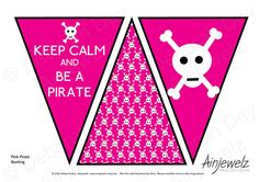 Keep Calm and Be A Pirate Pink Bunting, skull & Crossbones, Girls Pirate Party Decoration garland, banner- INSTANT DIGITAL DOWNLOAD