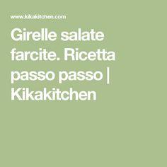 Girelle salate farcite. Ricetta passo passo | Kikakitchen