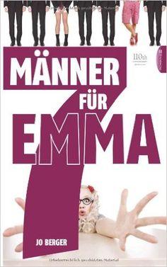 7 Männer für Emma: Amazon.de: Jo Berger: Bücher