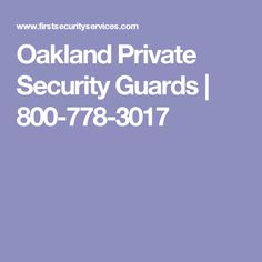 Oakland Private Security Guards   800-778-3017