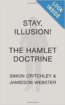 Stay, Illusion!: The Hamlet Doctrine: Simon Critchley, Jamieson Webster: 9780307907615: Amazon.com: Books