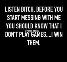 Super Ideas For Dont Play Games Quotes Relationships Words Sarcasm Quotes, Bitch Quotes, Attitude Quotes, Mood Quotes, Funny Quotes, Bitchyness Quotes Sassy, Insulting Quotes For Haters, Savage Quotes Sassy, Qoutes