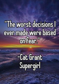My favorite line from Supergirl. Cat Grant has a lot of wisdom, despite her prickly exterior.