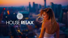 House Relax 2019 (New and Best Deep House Music House Music Songs, Deep House Music, Architecture Design, Chill Mix, Dance Remix, Bette Davis Eyes, Acid Jazz, Memphis May Fire, Wicked Game