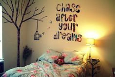 Super creative. Chase after your dreams!
