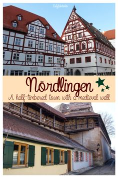 Nördlingen, Bavaria - a half-timbered town completely encircled by a medieval wall - California Globetrotter