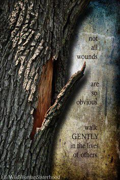 Be kind. Tread gently.