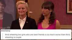 "This basically sums up Leslie and Ann's friendship. | 17 Funny Tumblr Posts That Match Up Perfectly With ""Parks & Rec"""