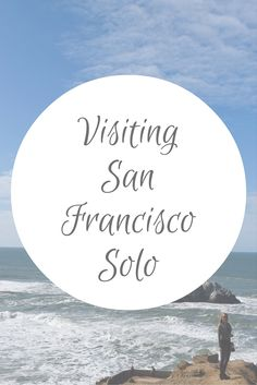 Traveling to San Francisco alone, or just want to find must-visit places? This guide highlights the best places to go while visiting San Francisco solo!