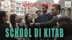 GHANTA HAI! School Di Kitab //  Tangy Topics // Hum Unki Bajate Hai Joh ...