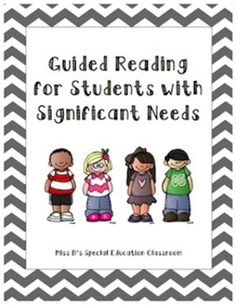 Guided Reading for Students with Significant Needs Bundle! Over 20 forms and Literacy activities for Guided Reading in a Special Education Classroom!