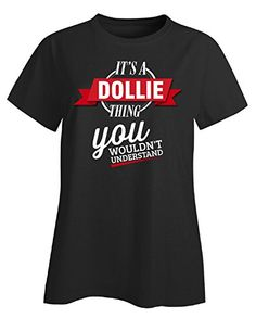 Its A Dollie Thing You Wouldnt Understand  Ladies Tshirt Ladies 2xl Black *** Learn more by visiting the image link.