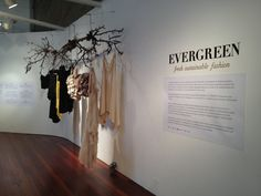 Evergreen - sustainable fashion exhibition I saw at Object Gallery