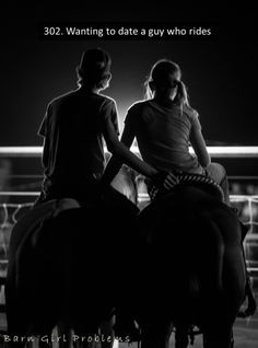 Barn Girl Problems - the trick is finding one that continues to ride after you marry him