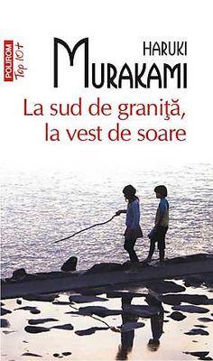 La sud de granita, la vest de soare (Top 10+) Haruki Murakami, Book Worms, Thriller, Tokyo, Around The Worlds, Reading, Books, Movie Posters, Authors