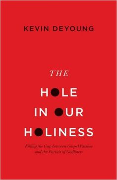 The Hole in Our Holiness: Filling the Gap between Gospel Passion and the Pursuit of Godliness - Kindle edition by Kevin DeYoung. Religion & Spirituality Kindle eBooks @ Amazon.com.