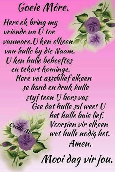 Goeie Môre Morning Qoutes, Morning Greetings Quotes, Good Morning Wednesday, Good Morning Good Night, Lekker Dag, Evening Greetings, Goeie More, Afrikaans Quotes, Good Night Wishes