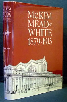 A Monograph of the Works of McKim Mead & White 1879-1915 [Four Volumes in One]..