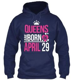 QUEENS ARE BORN ON APRIL 29