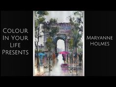 How to Paint in Watercolours with Maryanne Holmes | Colour In Your Life - YouTube