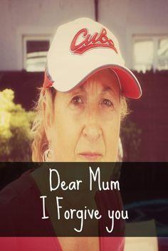 dear mum i forgive you
