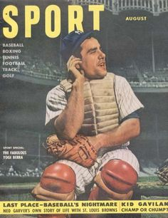 Sport, August 1951. On the cover: Yogi Berra. See more vintage baseball magazine covers here: http://www.robertnewman.com/10-great-baseball-magazine-covers/