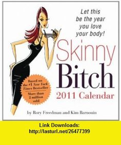 2011 Skinny Bitch boxed calendar Let This Be the Year You Love Your Body! (9781402240379) Rory Freedman, Kim Barnouin , ISBN-10: 1402240376  , ISBN-13: 978-1402240379 ,  , tutorials , pdf , ebook , torrent , downloads , rapidshare , filesonic , hotfile , megaupload , fileserve