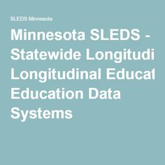 Minnesota SLEDS - Statewide Longitudinal Education Data Systems