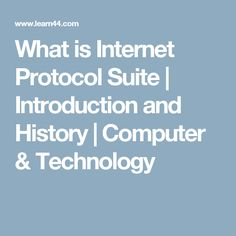 What is Internet Protocol Suite | Introduction and History | Computer & Technology