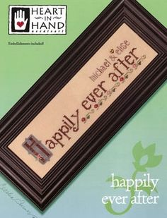 Happily Ever After cross stitch pattern.  This would be great for an anniversary or wedding gift. An extremely popular pattern.  Very simple and a perfect gift!