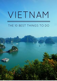 One day I will visit Vietnam!! http://www.greeneratravel.com/ Travel Destination - The best 10 things to do in Vietnam