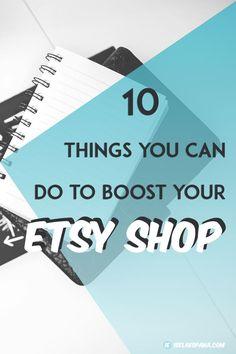 10 THINGS YOU CAN DO TO BOOST YOUR ETSY SHOP via @www.pinterest.com/iselaespana