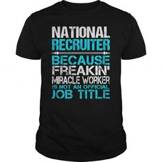 Awesome Tee For National Recruiter T Shirts, Hoodies, Sweatshirts. GET ONE ==> https://www.sunfrog.com/LifeStyle/Awesome-Tee-For-National-Recruiter-114964190-Black-Guys.html?41382